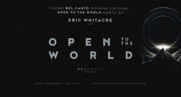 Open to the World. Eric Whitacre ir choras Bel Canto. Kartu.