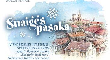 """Juozo Miltinio dramos teatro kalėdinis spektaklis """"SNAIGĖS PASAKA"""""""