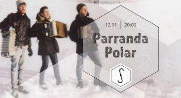 Parranda Polar // Žiemos sezono atidarymas