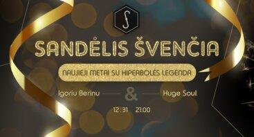 Sandėlis švenčia // Naujieji su Igoriu Berinu ir Huge Soul