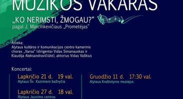 """Chorinės muzikos vakaras ,,Ko nerimsti, žmogau?"""", pagal J. Marcinkevičiaus ,,Prometėją"""""""