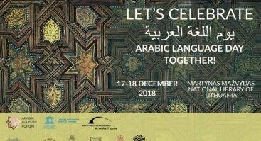 """Tarptautinė arabų kalbos diena ir mokslininkų simpoziumas """"Orientalizmas ir postorientalizmas: transkultūrinė perspektyva"""""""