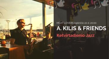 Ketvirtadienio Jazz | A.Kilis and Friends