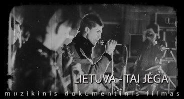 """Muzikinis dokumentinis filmas """"Lietuva - tai jėga"""""""