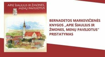 Bernadetos Markevičienės knygos pristatymas