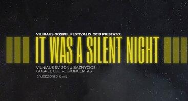 """Gospel muzikos koncertas """"IT WAS A SILENT NIGHT"""""""
