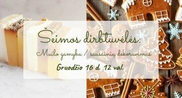 Šeimos dirbtuvėlės: muilo gamyba / sausainių dekoravimas