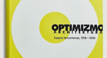"""Knygos """"Optimizmo architektūra: Kauno fenomenas 1918–1940"""" pristatymas"""