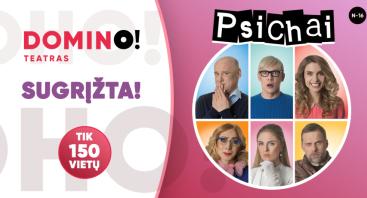 "Aštri komedija ""PSICHAI"" | DOMINO teatras"