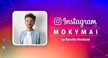 Instagram mokymai su Karoliu Rimkum