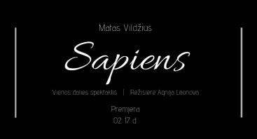 """Juozo Miltinio dramos teatro premjera """"SAPIENS"""""""