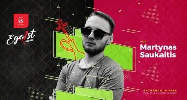 NeEgoistiškas penktadienis su DJ Martynas Saukaitis!