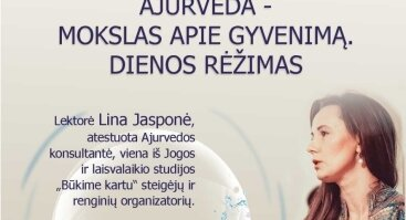 """Linos Jasponės paskaita """" Ajurveda - mokslas apie gyvenimą. Dienos rėžimas"""""""