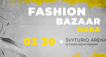 Pavasarinis Fashion Bazaar Klaipėdoje