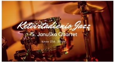 Ketvirtadienio Jazz | S. Januškos Jazz Quartet