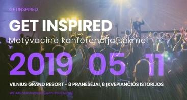 Get Inspired 2019 - Motyvacinė konferencija sėkmei