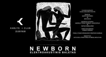 Newborn. Elektroakustinis baletas