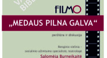 "Filmo ""Medaus pilna galva"" peržiūra ir diskusija"