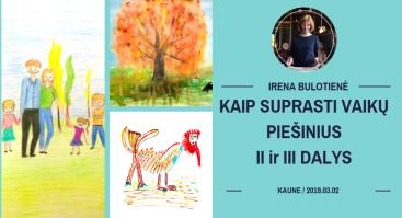 Kaip suprasti vaikų piešinius II ir III dalis - Kaune