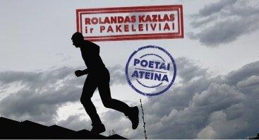 """Rolandas Kazlas ir """"Pakeleiviai"""".  """"Poetai ateina"""""""
