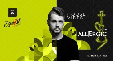Egoist House Vibes with Dj Allergic!