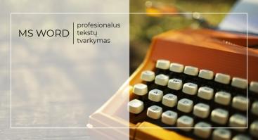 MS Word: profesionalus tekstų tvarkymas