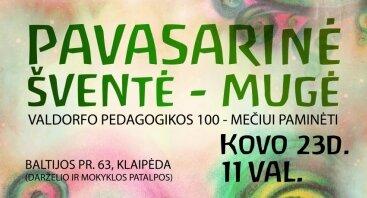 Pavasarinė šventė - mugė Valdorfo pedagogikos 100 - mečiui paminėti
