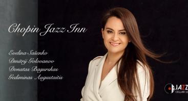 """Evelina Sašenko """"Chopin Jazz Inn"""""""