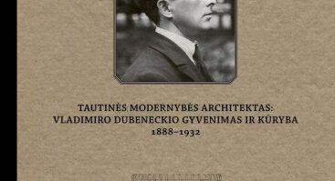 Knygos apie Vladimiro Dubeneckio gyvenimą ir kūrybą pristatymas