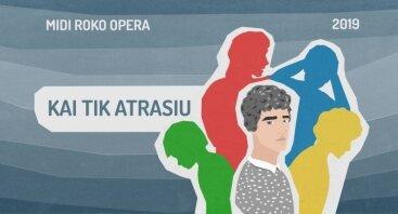MIDI Roko Opera 2019. Kai tik atrasiu