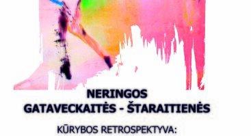 Neringos Gataveckaitės-Štaraitienės kūrybos retrospektyva /tapyba yra šokis/ šokis yra tapyba/