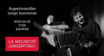 Argentinietiško tango koncertas: LA MELINCUÉ (ARGENTINA)