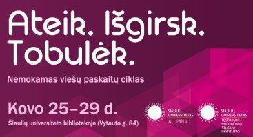 """Viešų paskaitų ciklas """"ATEIK. IŠGIRSK. TOBULĖK"""" 2019"""