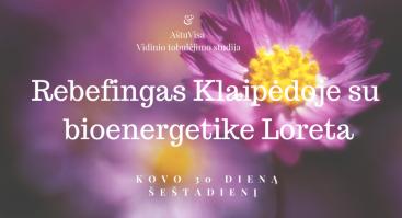 Rebefingas su bioenergetike Loreta Klaipėdoje