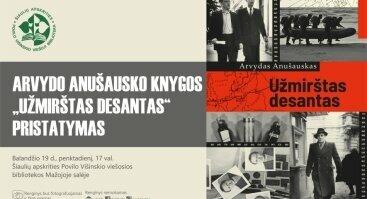 """Arvydo Anušausko knygos """"Užmirštas desantas"""" pristatymas"""