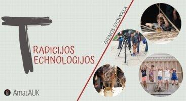 Dienos stovykla vaikams: TT – tradicijos vs technologijos