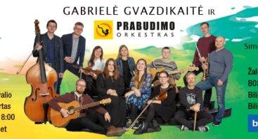 Gabrielės Gvazdikaitės ir Prabudimo orkestro koncertas