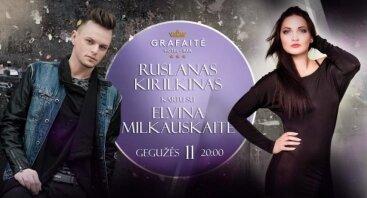 Ruslanas Kirilkinas ir Elvina Milkauskaitė Grafaitėje!