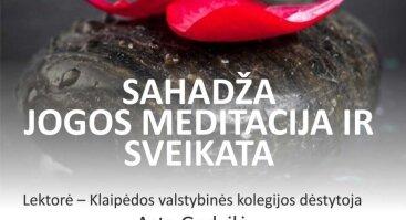 """Paskaita """"Sahadža jogos meditacija ir sveikata"""""""