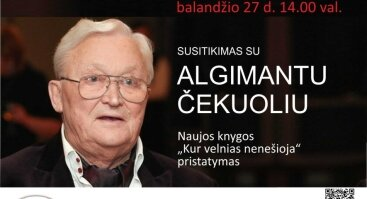 """Susitikimas su Algimantu Čekuoliu ir naujos knygos """"Kur velnias nešioja"""" pristatymas"""