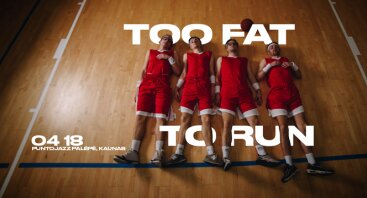 jautì : Too Fat To Run | Kaunas