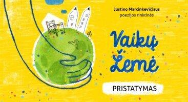 """Justino Marcinkevičiaus poezijos rinktinės """"Vaikų žemė"""" pristatymas"""
