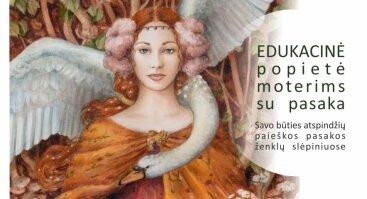 """Edukacinė popietė moterims su pasaka """"Gulbė karaliaus pati"""""""