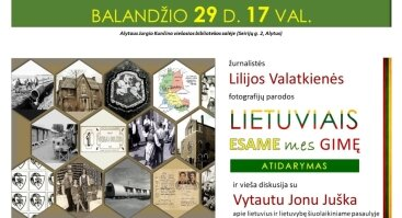 "L. Valatkienės fotografijų parodos ""Lietuviais esame mes gimę"" atidarymas ir vieša diskusija"