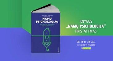 """Knygos ,,Namų psichologija"""" pristatymas"""
