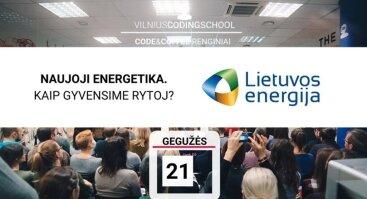 Naujoji energetika. Kaip gyvensime rytoj?