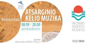 """MUZIKINIS RUGPJŪTIS PAJŪRYJE - Koncertas """"Atsarginio kelio muzika"""""""