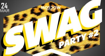 Swag Party # Moscow Cocktail Bar [24.05]