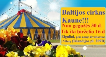 """Kelionė po cirko pasaulį"" - klasikinio Baltijos cirko programa"