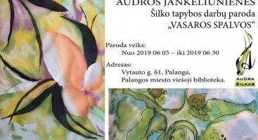 Audros Jankeliūnienės šilko tapybos darbų paroda